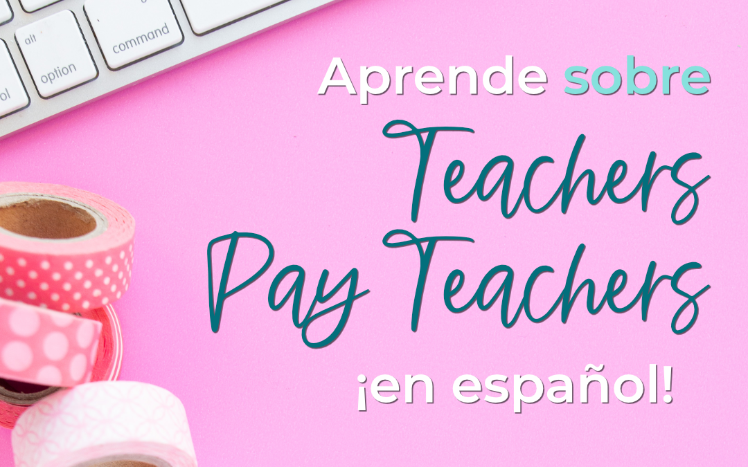 5 pasos para comenzar a vender en Teachers Pay Teachers