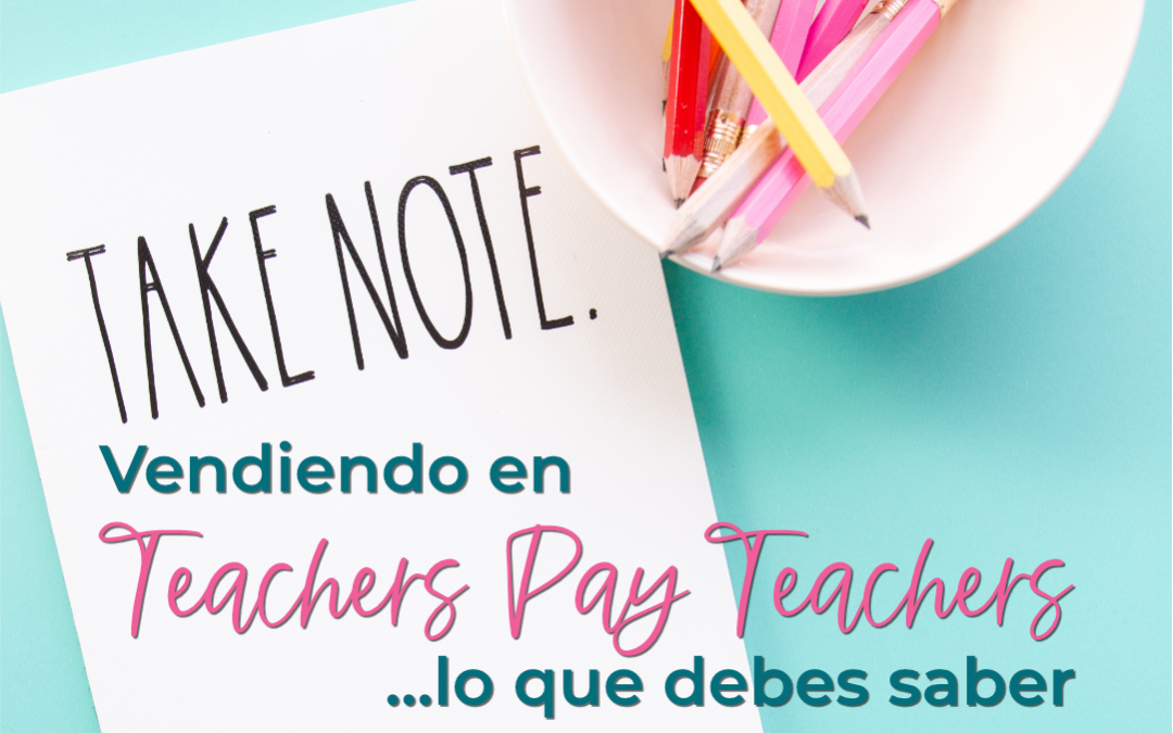 Así que quieres vender en Teachers Pay Teachers