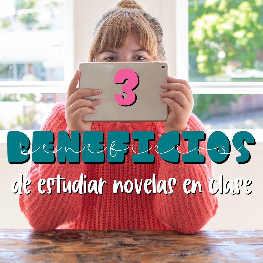 3 beneficios novelas clase de Español